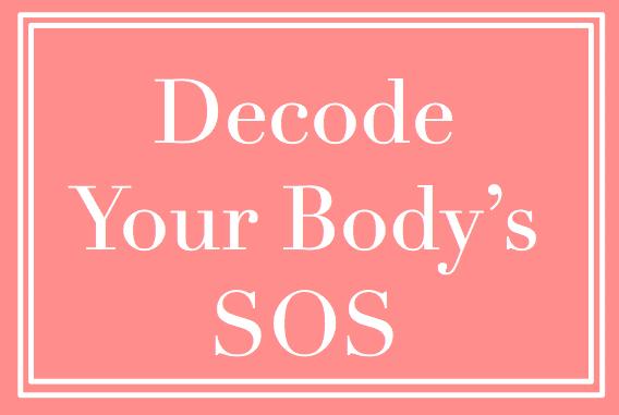 Decode Your Bodys SOS