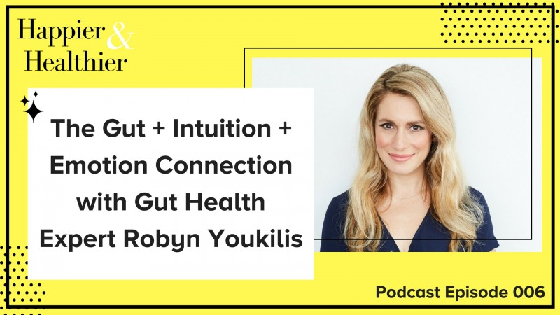 Robyn Youkilis Interview Happier and Healthier Podcast