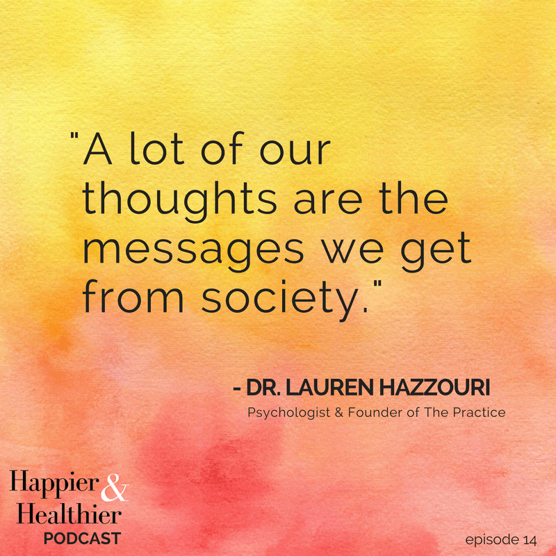 Dr. Lauren Hazzouri | Happier & Healthier Podcast