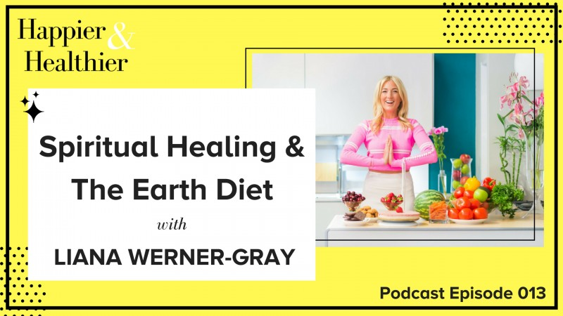 spiritual healing and the earth diet with liana werner gray