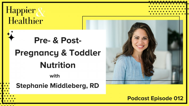 Pre-Pregnancy Nutrition, Post-Pregnancy Nutrition, Toddler Nutrition