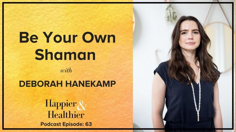 Shaman Deborah Hanekamp